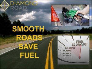 Read more about the article Smooth roads save fuel